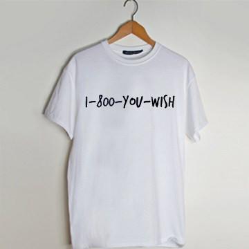 1-800-you-wish T Shirt AI