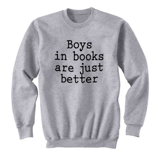 Boys In Books Are Just Better Sweatshirt AI