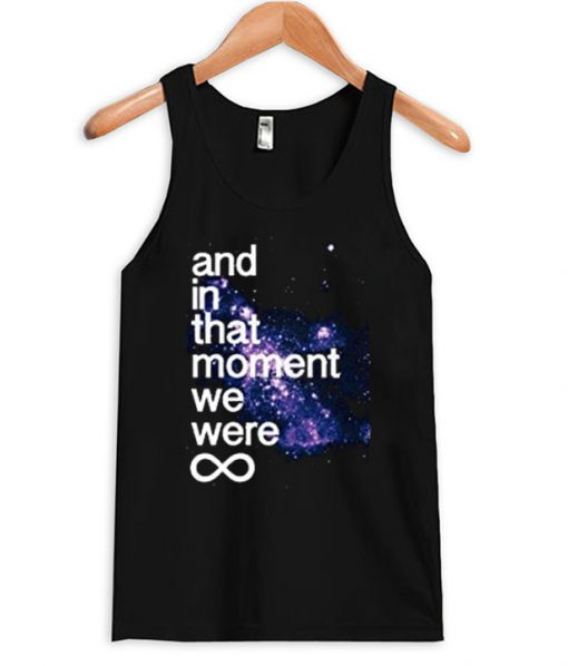 And In That Moment We Were Infinite Galaxy Tank Top