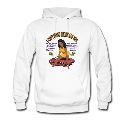 I Can't Stand Broke Ass Hoodie KM