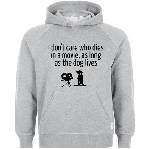 i dont care who dies in a movie, as long as the dog lives